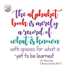 Marie Clay -Benefits of Personal Alphabet Book quote 1 Reading Recovery, End Of School Year, Recovery Quotes, Alphabet Book, Remembrance Day, Early Literacy, Literacy Activities, Teaching Reading, Student Learning