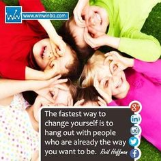 the fastest way to change yourself is to hang out with people who are already the way you want to be. #morningmotivation  #morning  #quotes #change by winwinbiz