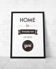 Quote print. Typography poster. Quote poster. Typographic print. Inspirational print. Teal print. Home is whenever Im with you by LatteDesign on Etsy https://www.etsy.com/listing/161717199/quote-print-typography-poster-quote