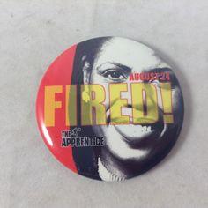 The Apprentice Omarosa Manigault Fired Button Pin Aug 24 2004 Promo Donald Trump  | eBay