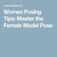 Women Posing Tips: Master the Female Model Pose