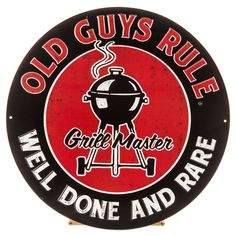Old Guys Rule Grill Master Well Done and Rare Round Embossed Tin Sign⎜Open Road Brands