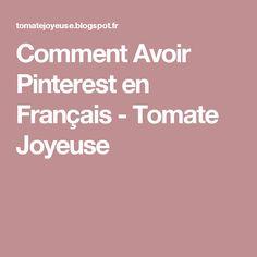 Comment Avoir Pinterest en Français - Tomate Joyeuse