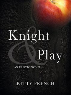 Knight and Play (The Lucien Knight Erotic Trilogy Book 1), http://www.amazon.com/dp/B00ACMPB0A/ref=cm_sw_r_pi_awdm_jMSLvb6HSJXZA