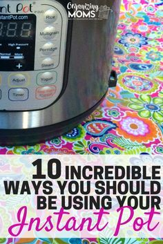 Take maximum advantage of your Instant Pot. 10 incredible ways you should be using your Instant Pot.
