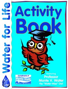 Activity Book - featuring Professor Monte V. Water - the water-wise owl!