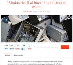 http://thenextweb.com/entrepreneur/2013/10/20/13-industries-tech-founders-should-watch/