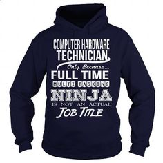 COMPUTER HARDWARE TECHNICIAN- NINJA HD - #pink sweatshirt #funny shirt. ORDER…