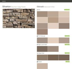 Silverton. Mountain Ledge Panels. Nationwide Profiles. Eldorado. Behr. PPG Pittsburgh. Ralph Lauren Paint. Valspar Paint. Olympic.  Click the gray Visit button to see the matching paint names.