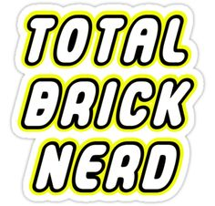 """""""TOTAL BRICK NERD by Customize My Minifig"""" Stickers by ChilleeW 