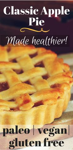Traditional apple pie made healthier Paleo Apple Pie, Gluten Free Apple Pie, Vegan Pie, Apple Pie Recipes, Gluten Free Desserts, Healthy Desserts, Just Desserts, Real Food Recipes, Yummy Food