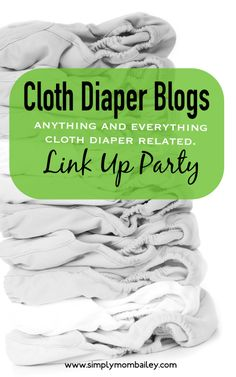 Cloth Diaper Blogger Link Up Party #momblogger #clothdiaperblogger #clothdiapers #clothdiaper #makeclothmainstream