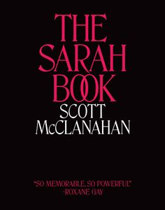 The Sarah Book by Scott McClanahan — Tyrant Books — Fiction Reading Groups, Reading Lists, Books You Should Read, Books To Read, Lasso The Moon, Primal Scream, Ties That Bind, Notes Design, Book Format