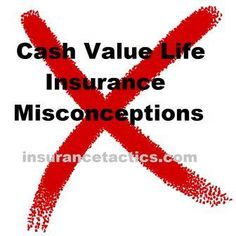 Cash Value Life Insurance Misconceptions