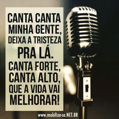 """@instabynina's photo: """"Quem canta seus males espanta! #regram @mobilizese e arte ByNina. Coloque uma música que você gosta bem alto e cante! Alegria contagia! #música #frases #citações #cantar #fé"""""""