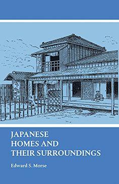 Japanese Homes and Their Surroundings (Dover Architecture) by Edward S. Morse