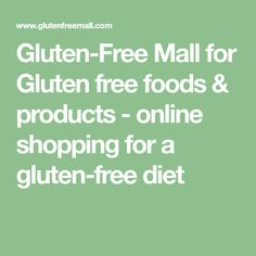 Gluten-Free Mall for Gluten free foods & products - online shopping for a gluten-free diet