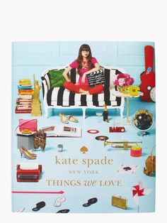 things we love coffee table book from Kate Spade    originally pinned to books to read