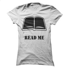 Read me Shirt - For Those who Love Reading - #hipster tee #sweater knitted. I WANT THIS => https://www.sunfrog.com/LifeStyle/Read-me-Shirt--For-Those-who-Love-Reading.html?68278
