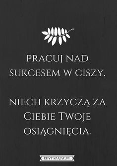 INSPIRACJA | 6 plakatów motywacyjnych, które wylądowały w moim telefonie ~ Edyta Zając Daily Quotes, Woman Quotes, True Quotes, Best Quotes, Motivational Words, Inspirational Quotes, Swimming Motivation, Motto, Truth Of Life