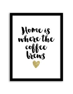 Download and print this free printable Home is Where the Coffee Brews wall art for your home or office!