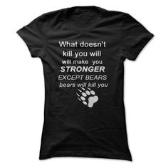 What Doesnt Kill You Will Make You Stronger - #bridesmaid gift #cool gift. SECURE CHECKOUT => https://www.sunfrog.com/Hunting/What-Doesnt-Kill-You-Will-Make-You-Stronger.html?68278