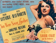 Rita Hayworth Fred Astaire film You Were Never Lovelier Fred Astaire, 1940s Movies, Old Movies, Vintage Movies, Vintage Posters, Rita Hayworth, The Hateful Eight, Inglourious Basterds, Reservoir Dogs
