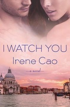 Deluged With Books Cafe: I Watch You by Irene Cao