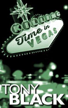 Killing Time in Vegas by Tony Black, http://www.amazon.com/dp/B00BIHKQA8/ref=cm_sw_r_pi_dp_waULrb01B66AW