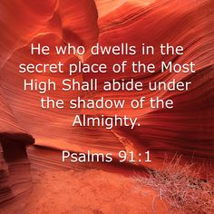 Psalms He who dwells in the secret place of the Most High Shall abide under the shadow of the Almighty. Proverbs 22 4, Psalm 91, Bible Scriptures, Bible Quotes, Faith Quotes, Shadow Of The Almighty, Under The Shadow, Fear Of The Lord, Heavenly Father