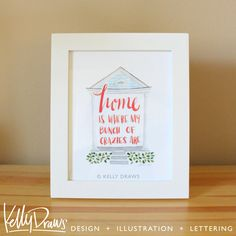 Home Is Where My Crazies Are 8x10 Watercolor Painting New Orleans Shotgun House Digital Print by KellyDraws on Etsy https://www.etsy.com/listing/211611921/home-is-where-my-crazies-are-8x10