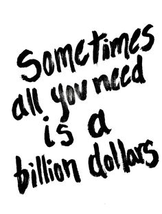 Sometimes all you need is a billion dollars | Mr. Kate | Handwritten Handlettering