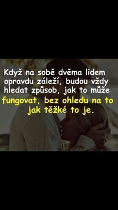 Skoda ze se nas to netyka Lovers Quotes, Love Text, Motto, Cute Couples, Self Love, Quotations, Best Quotes, It Hurts, Motivational Quotes