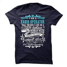 I Am A Radio Operator - design your own t-shirt #girl tee #tshirt men