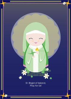 February 1--St. Brigid of Ireland. St. Brigid is the patron saint of Ireland (along with Patrick!) as well as poets, dairymaids, fugitives and midwives! St. Brigid, pray for us!