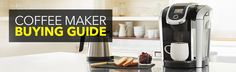 Coffee maker buying guide, kitchen counter, coffee maker, coffee beans