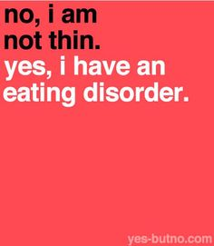 And it wasn't about weight until later on in the disorder.