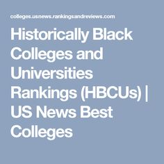 Historically Black Colleges and Universities Rankings (HBCUs) | US News Best Colleges