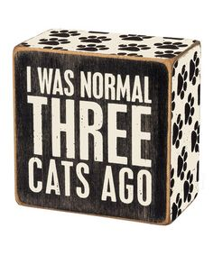 Look what I found on #zulily! 'Three Cats Ago' Box Sign #zulilyfinds