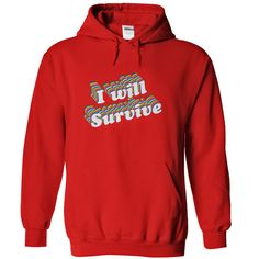 (New Tshirt Deals) I WILL SURVIVE [Tshirt design] T Shirts, Hoodies. Get it now…