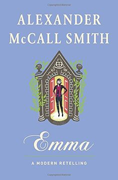 Emma: A Modern Retelling by Alexander McCall Smith http://www.amazon.com/dp/0804197954/ref=cm_sw_r_pi_dp_w2qtvb1J8H8PV