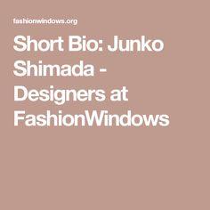 Short Bio: Junko Shimada - Designers at FashionWindows