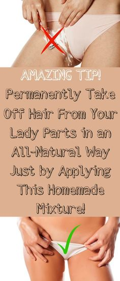 #Amazing #Tip! Take A Look At How To #Permanently Take Off #Hair From Your #Lady Parts in an All-Natural Way Just by Applying This #Homemade #Mixture