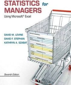 download Test Bank for Statistics for Managers Using Microsoft Excel, 7/E David M. Levine, David F. Stephan, Kathryn A. Szabat