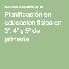Planificación en educación física en 3º, 4º y 5º de primaria