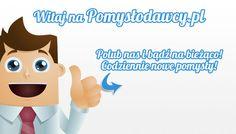 Pomysłodawcy.pl - Serwis bardziej kreatywny