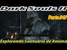 Dark Souls 2 - Parte #47 - Santuário de Amana