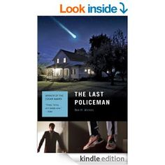 Amazon.com: The Last Policeman: A Novel (Last Policeman Trilogy Book 1) eBook: Ben H. Winters: Kindle Store