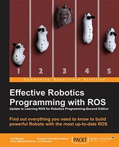 Effective Robotics Programming with ROS Robot Programming, Roses Book, Machine Vision, Robotics Projects, Open Source, Isaac Asimov, Artificial Intelligence, Drones, Magazines