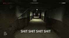 me every second of Outlast